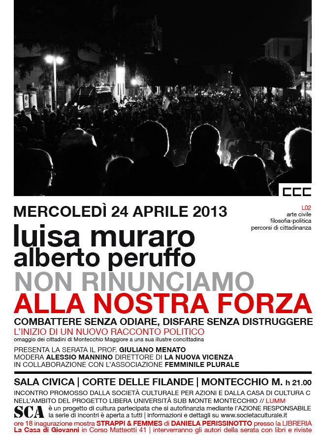 Scarica il manifesto della serata con la foto di Alessandro Colombara scattata durante la manifestazione SENZA DI NOI il 1° marzo 2010, davanti al Municipio di Montecchio Maggiore