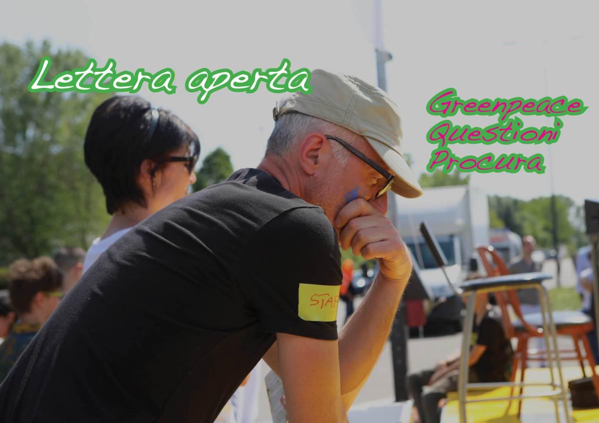 DEADLINE per la PROCURA. 10 PUNTI di Greenpeace, GIORNALISMO d'inchiesta e 10 QUESTIONI irrisolte. L'imbonimento delle MASSE | Lettera aperta